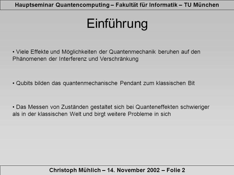 Verschränkung Hauptseminar Quantencomputing – Fakultät für Informatik – TU München Christoph Mühlich – 14.