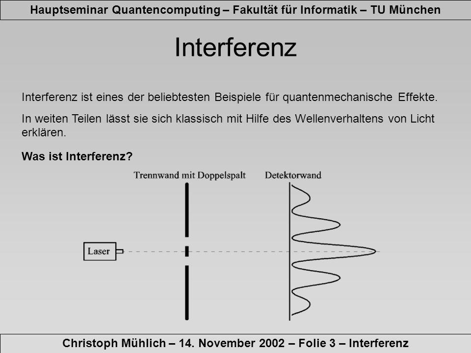 Hauptseminar Quantencomputing – Fakultät für Informatik – TU München Christoph Mühlich – 14.
