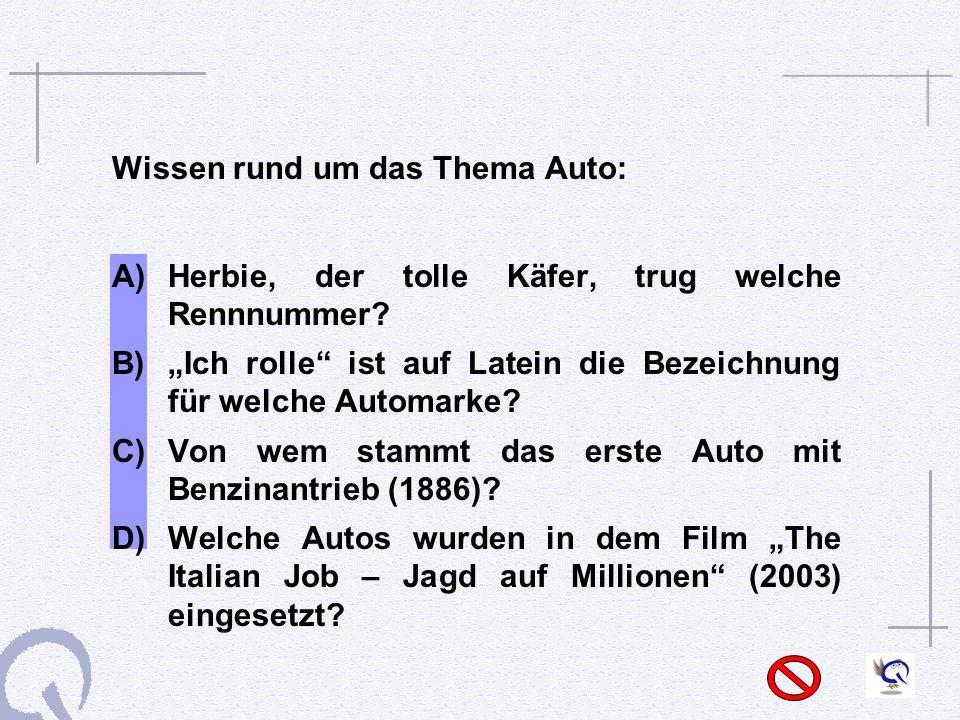 Wissen rund um das Thema Auto: A) Herbie, der tolle Käfer, trug welche Rennnummer.