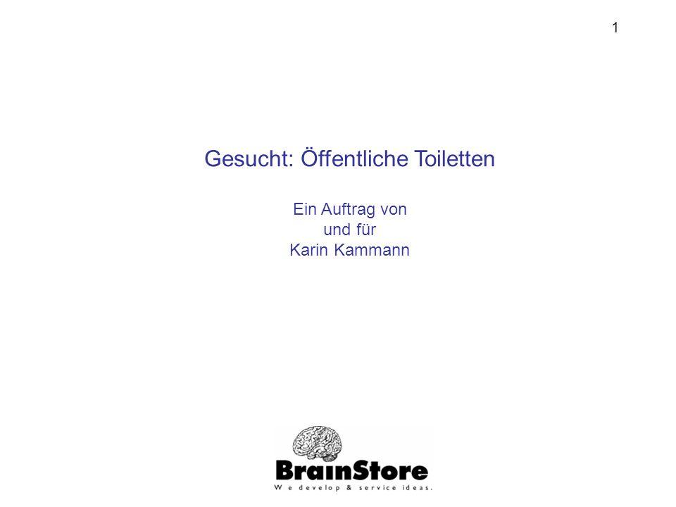 1 Gesucht: Öffentliche Toiletten Ein Auftrag von und für Karin Kammann