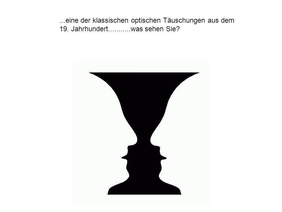...eine der klassischen optischen Täuschungen aus dem 19. Jahrhundert...........was sehen Sie?