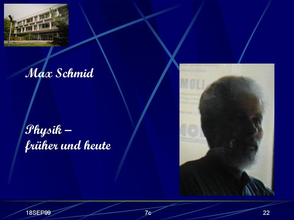 18SEP997c22 Max Schmid Physik – früher und heute