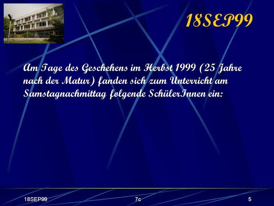 18SEP997c5 18SEP99 Am Tage des Geschehens im Herbst 1999 (25 Jahre nach der Matur) fanden sich zum Unterricht am Samstagnachmittag folgende SchülerInn