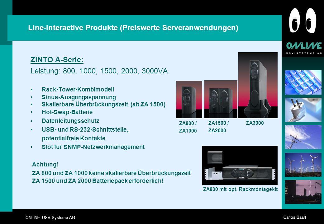 ONLINE USV-Systeme AG Carlos Baart Line-Interactive Produkte (Preiswerte Serveranwendungen) ZINTO A-Serie: Leistung: 800, 1000, 1500, 2000, 3000VA Rac