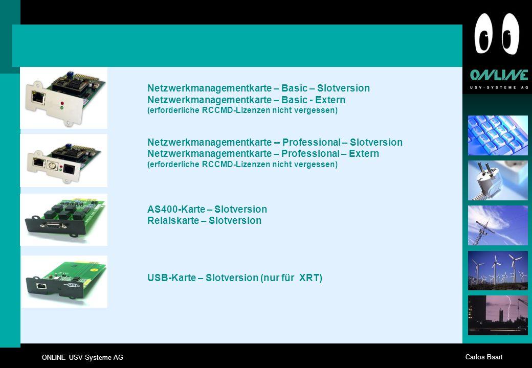 ONLINE USV-Systeme AG Carlos Baart Netzwerkmanagementkarte – Basic – Slotversion Netzwerkmanagementkarte – Basic - Extern (erforderliche RCCMD-Lizenze
