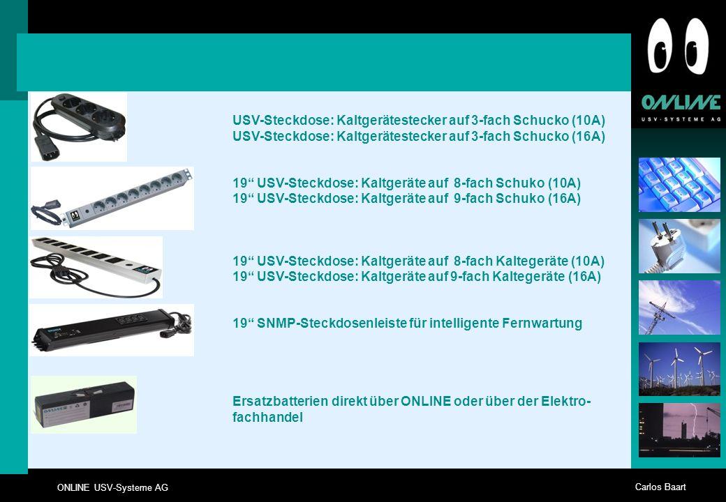 ONLINE USV-Systeme AG Carlos Baart USV-Steckdose: Kaltgerätestecker auf 3-fach Schucko (10A) USV-Steckdose: Kaltgerätestecker auf 3-fach Schucko (16A)