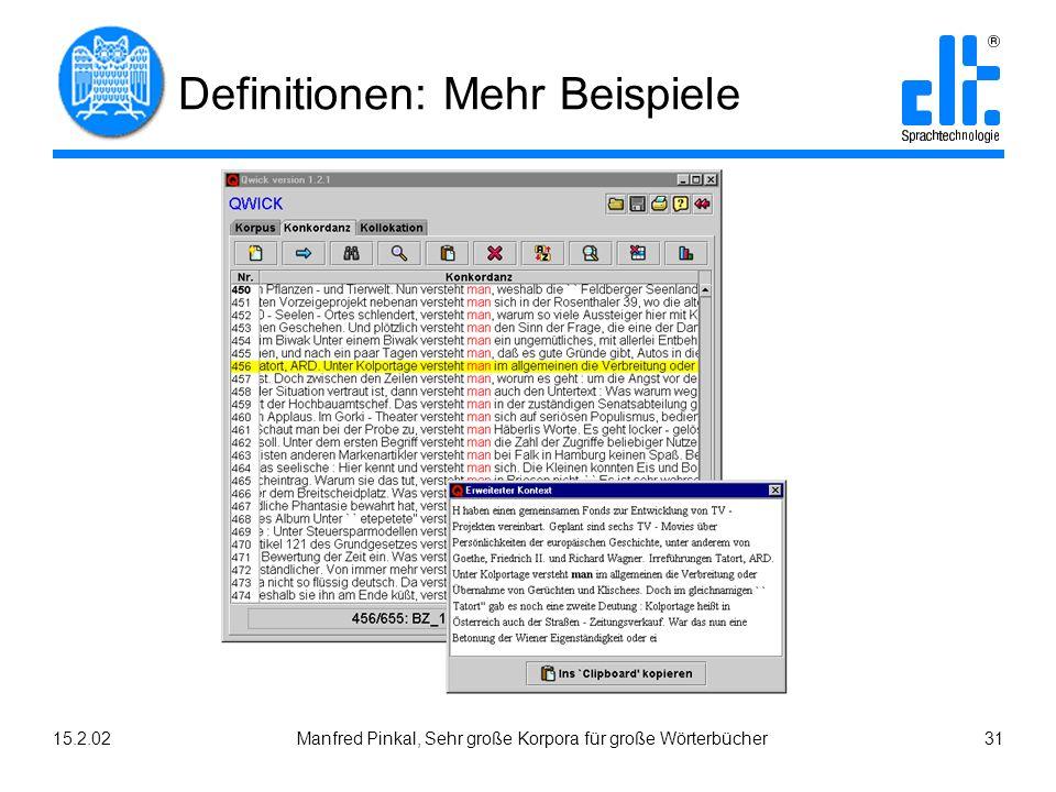 15.2.02Manfred Pinkal, Sehr große Korpora für große Wörterbücher 31 Definitionen: Mehr Beispiele