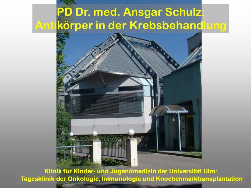Klinik für Kinder- und Jugendmedizin der Universität Ulm: Tagesklinik der Onkologie, Immunologie und Knochenmarktransplantation PD Dr. med. Ansgar Sch
