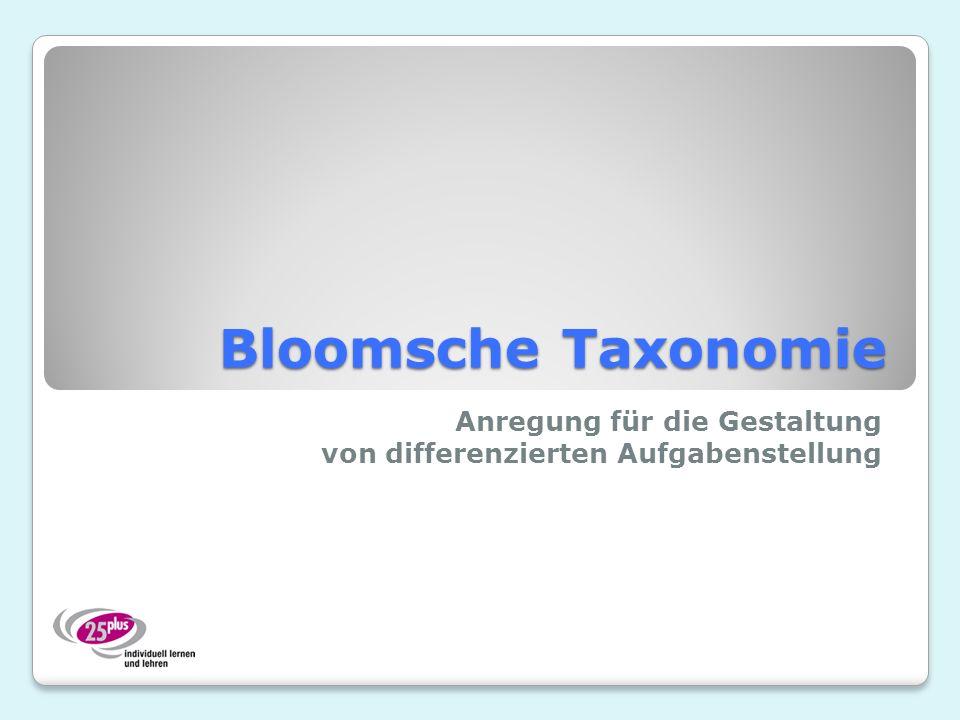 Bloomsche Taxonomie Anregung für die Gestaltung von differenzierten Aufgabenstellung
