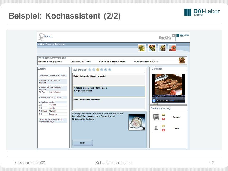 Beispiel: Kochassistent (2/2) 9. Dezember 2008Sebastian Feuerstack12