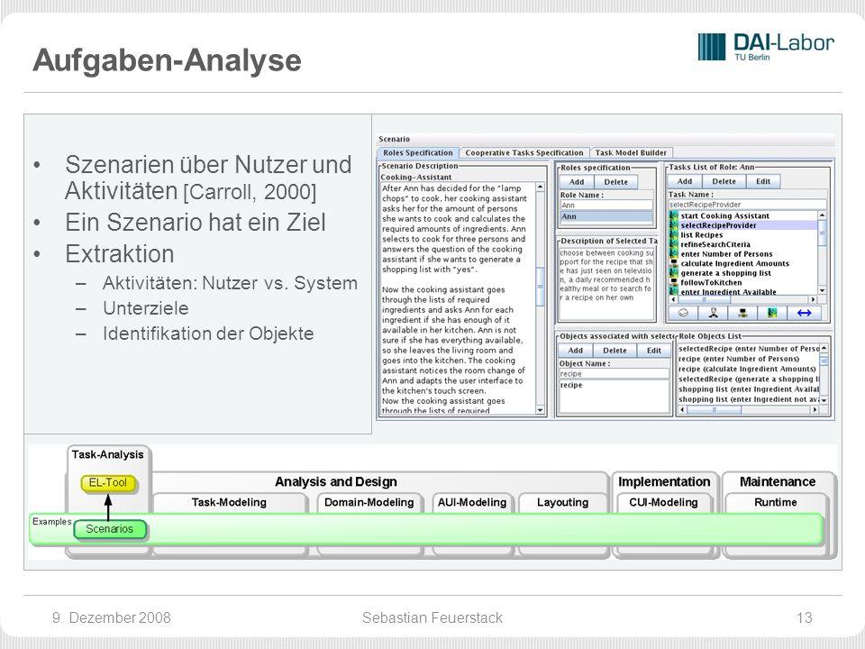 Aufgaben-Analyse Szenarien über Nutzer und Aktivitäten [Carroll, 2000] Ein Szenario hat ein Ziel Extraktion –Aktivitäten: Nutzer vs.