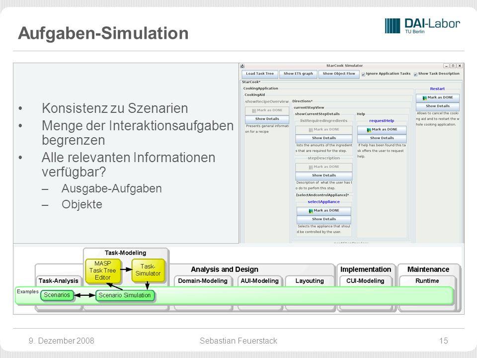 Aufgaben-Simulation Konsistenz zu Szenarien Menge der Interaktionsaufgaben begrenzen Alle relevanten Informationen verfügbar.