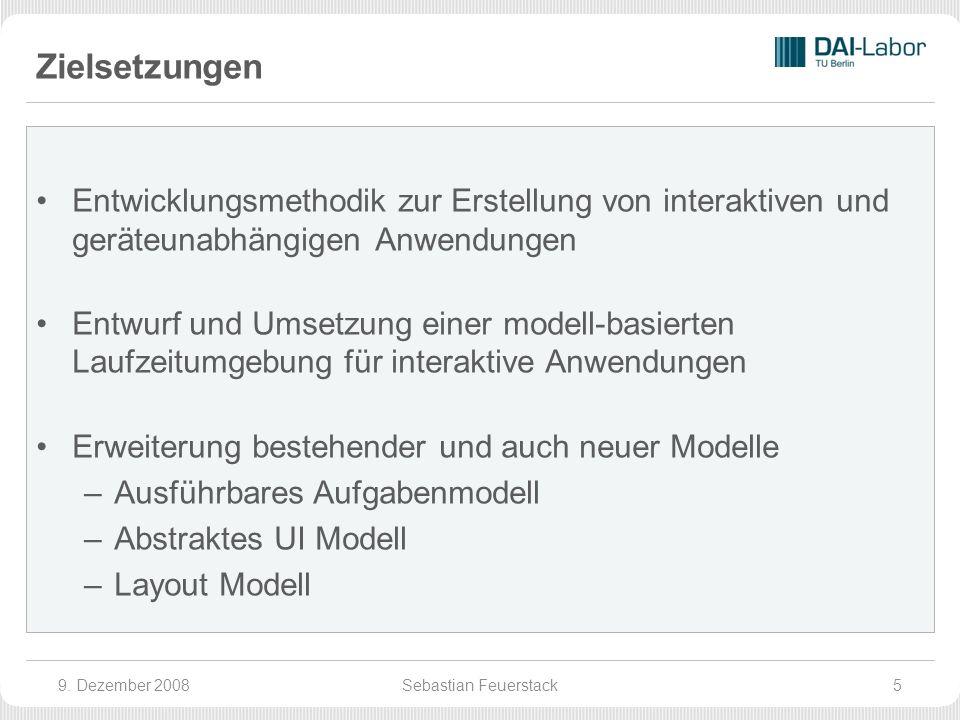 Zielsetzungen Entwicklungsmethodik zur Erstellung von interaktiven und geräteunabhängigen Anwendungen Entwurf und Umsetzung einer modell-basierten Laufzeitumgebung für interaktive Anwendungen Erweiterung bestehender und auch neuer Modelle –Ausführbares Aufgabenmodell –Abstraktes UI Modell –Layout Modell 9.