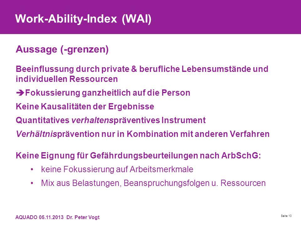 Work-Ability-Index (WAI) Aussage (-grenzen) Beeinflussung durch private & berufliche Lebensumstände und individuellen Ressourcen Fokussierung ganzheit