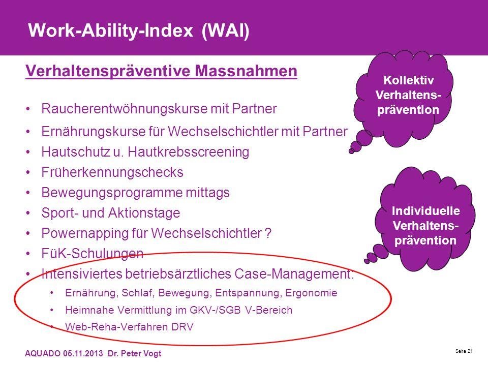 Work-Ability-Index (WAI) Verhaltenspräventive Massnahmen Raucherentwöhnungskurse mit Partner Ernährungskurse für Wechselschichtler mit Partner Hautsch