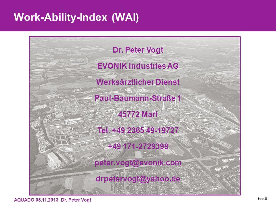 Work-Ability-Index (WAI) AQUADO 05.11.2013 Dr. Peter Vogt Seite 23 Dr. Peter Vogt EVONIK Industries AG Werksärztlicher Dienst Paul-Baumann-Straße 1 45