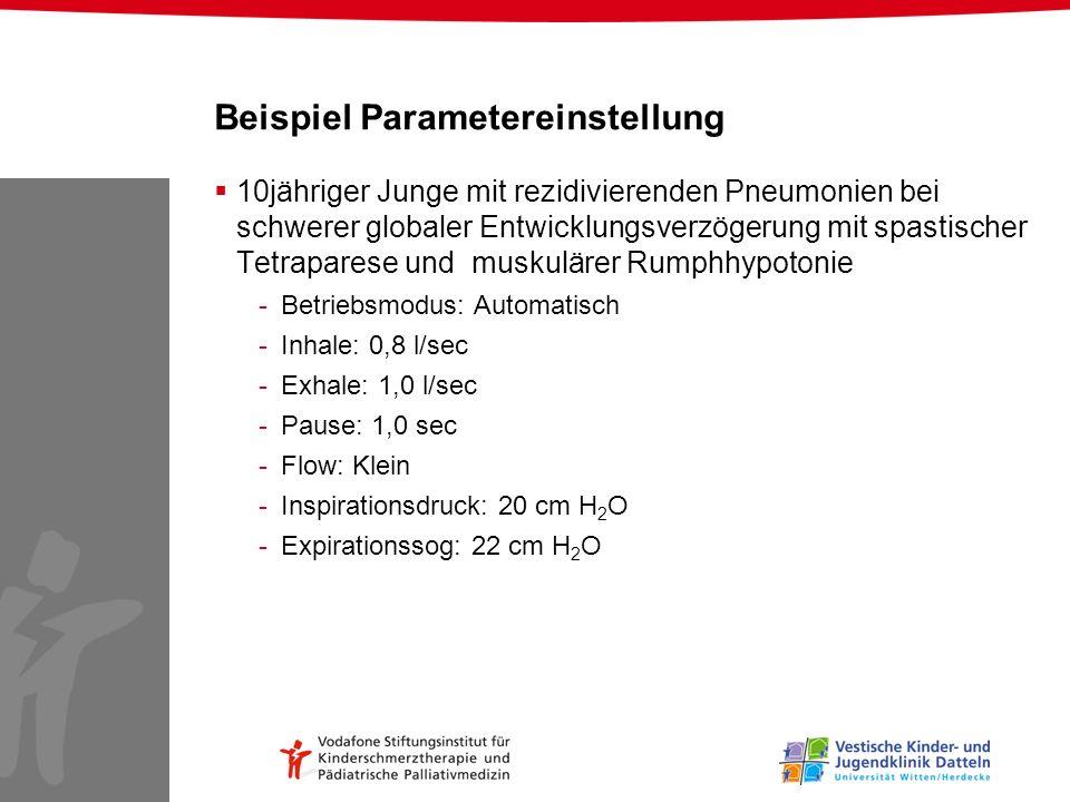 Beispiel Parametereinstellung 10jähriger Junge mit rezidivierenden Pneumonien bei schwerer globaler Entwicklungsverzögerung mit spastischer Tetrapares