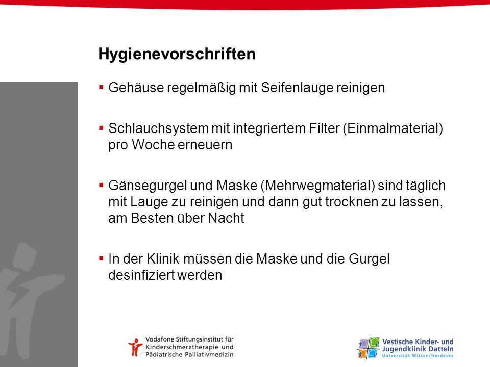Hygienevorschriften Gehäuse regelmäßig mit Seifenlauge reinigen Schlauchsystem mit integriertem Filter (Einmalmaterial) pro Woche erneuern Gänsegurgel