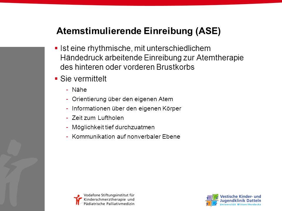Atemstimulierende Einreibung (ASE) Ist eine rhythmische, mit unterschiedlichem Händedruck arbeitende Einreibung zur Atemtherapie des hinteren oder vor