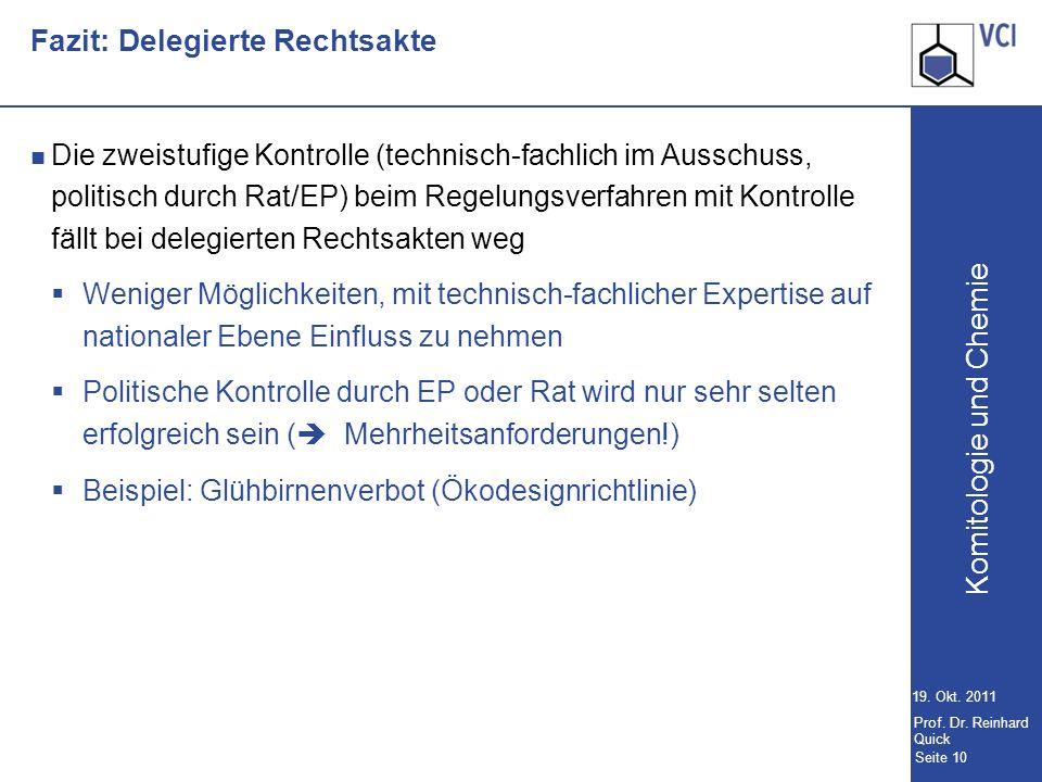 Komitologie und Chemie Seite 10 19.Okt. 2011 Prof.
