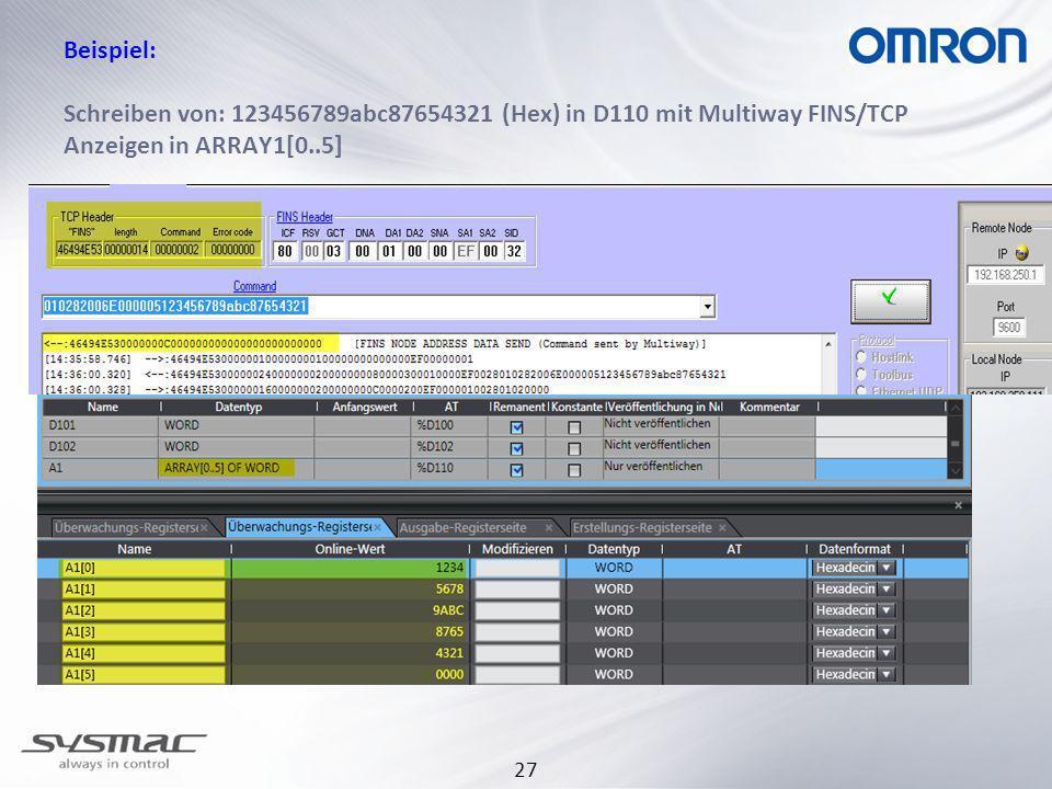 27 Beispiel: Schreiben von: 123456789abc87654321 (Hex) in D110 mit Multiway FINS/TCP Anzeigen in ARRAY1[0..5]