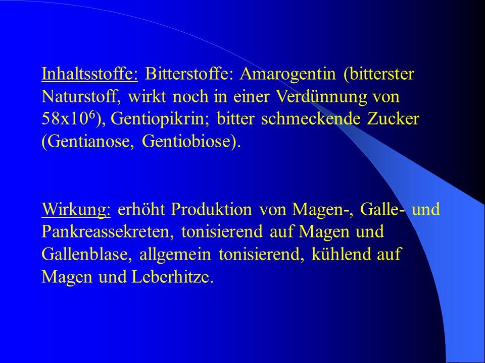 Inhaltsstoffe: Bitterstoffe: Amarogentin (bitterster Naturstoff, wirkt noch in einer Verdünnung von 58x10 6 ), Gentiopikrin; bitter schmeckende Zucker