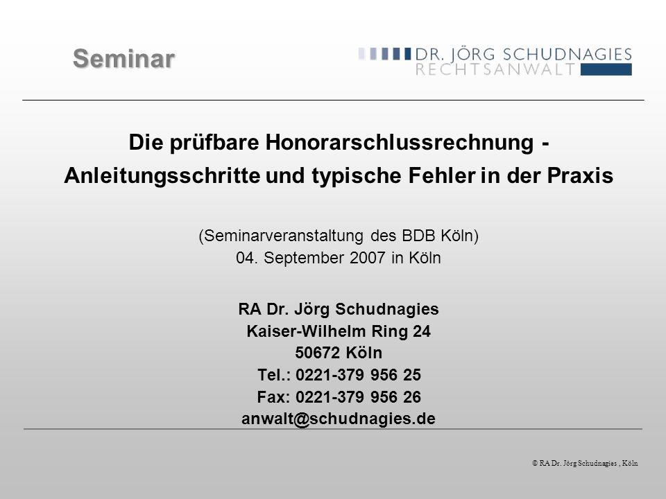 Die prüfbare Honorarschlussrechnung - Anleitungsschritte und typische Fehler in der Praxis (Seminarveranstaltung des BDB Köln) 04. September 2007 in K