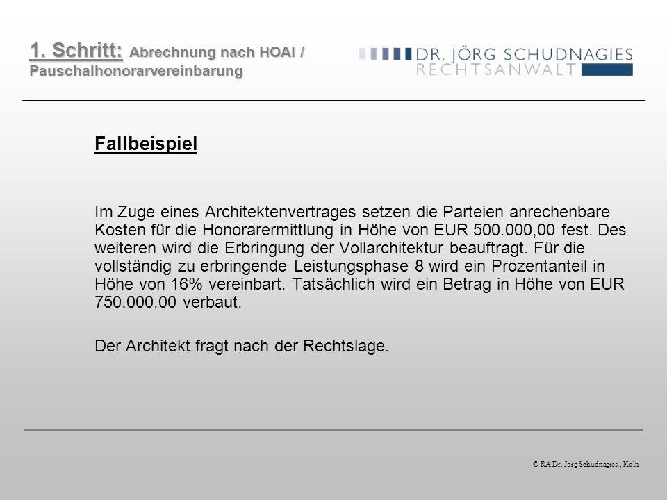 Fallbeispiel Im Zuge eines Architektenvertrages setzen die Parteien anrechenbare Kosten für die Honorarermittlung in Höhe von EUR 500.000,00 fest. Des
