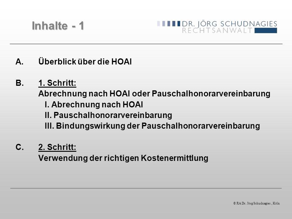 A.Überblick über die HOAI B.1. Schritt: Abrechnung nach HOAI oder Pauschalhonorarvereinbarung I. Abrechnung nach HOAI II. Pauschalhonorarvereinbarung