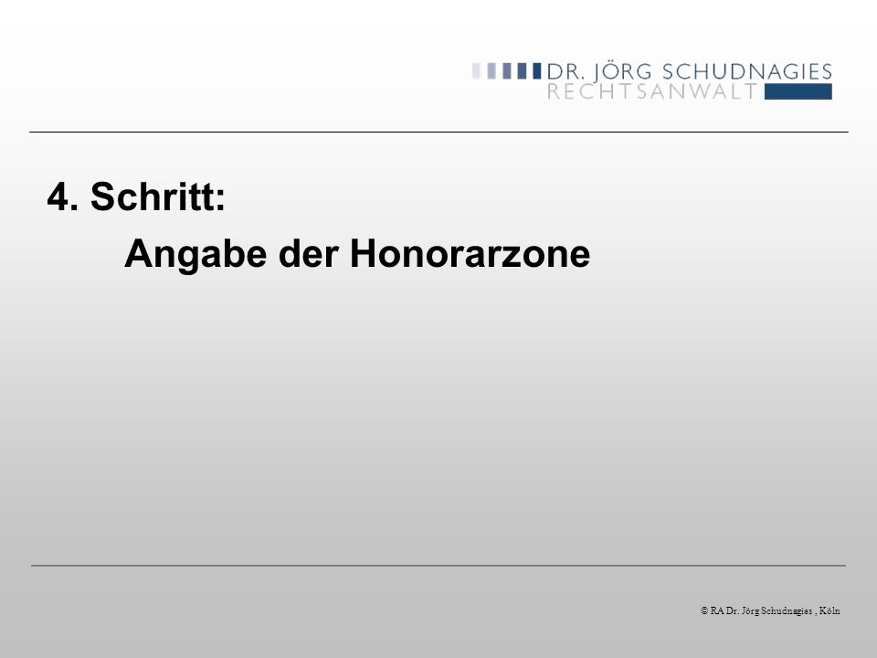 4. Schritt: Angabe der Honorarzone © RA Dr. Jörg Schudnagies, Köln