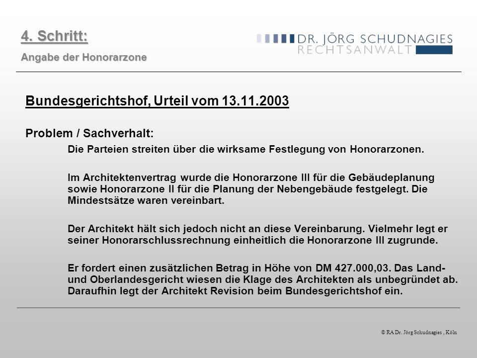 Bundesgerichtshof, Urteil vom 13.11.2003 Problem / Sachverhalt: Die Parteien streiten über die wirksame Festlegung von Honorarzonen. Im Architektenver