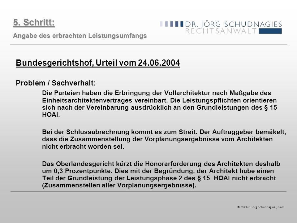 Bundesgerichtshof, Urteil vom 24.06.2004 Problem / Sachverhalt: Die Parteien haben die Erbringung der Vollarchitektur nach Maßgabe des Einheitsarchite