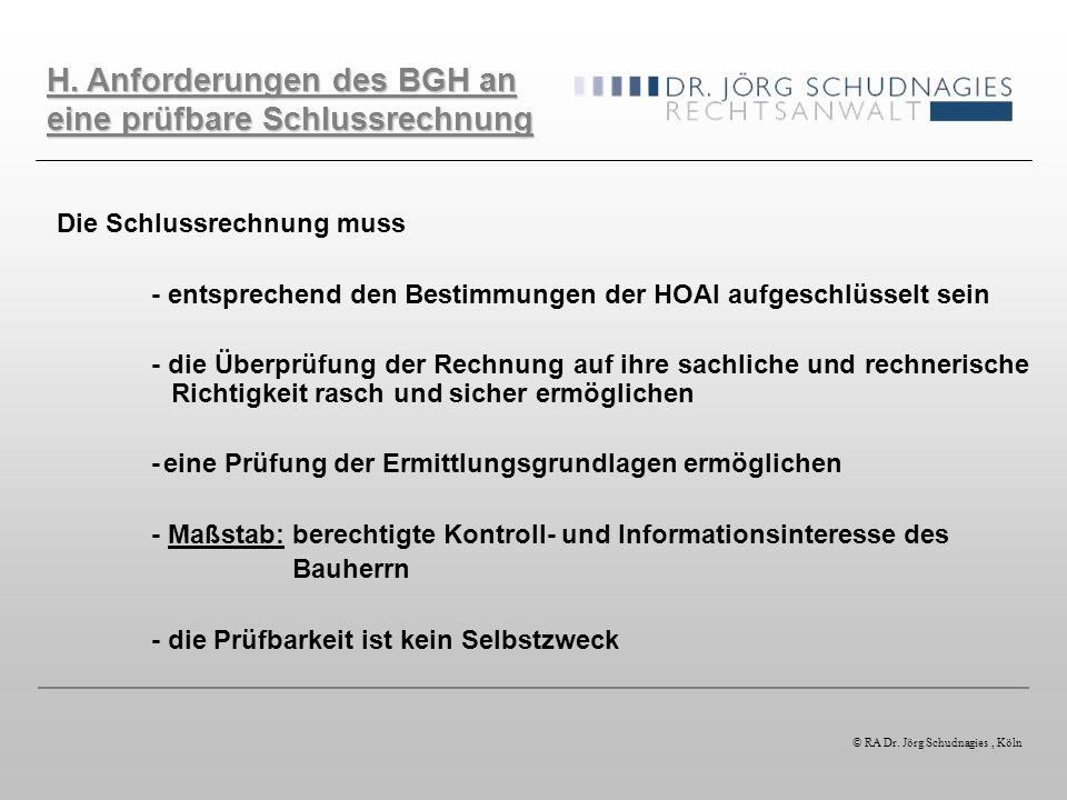 Die Schlussrechnung muss - entsprechend den Bestimmungen der HOAI aufgeschlüsselt sein - die Überprüfung der Rechnung auf ihre sachliche und rechneris