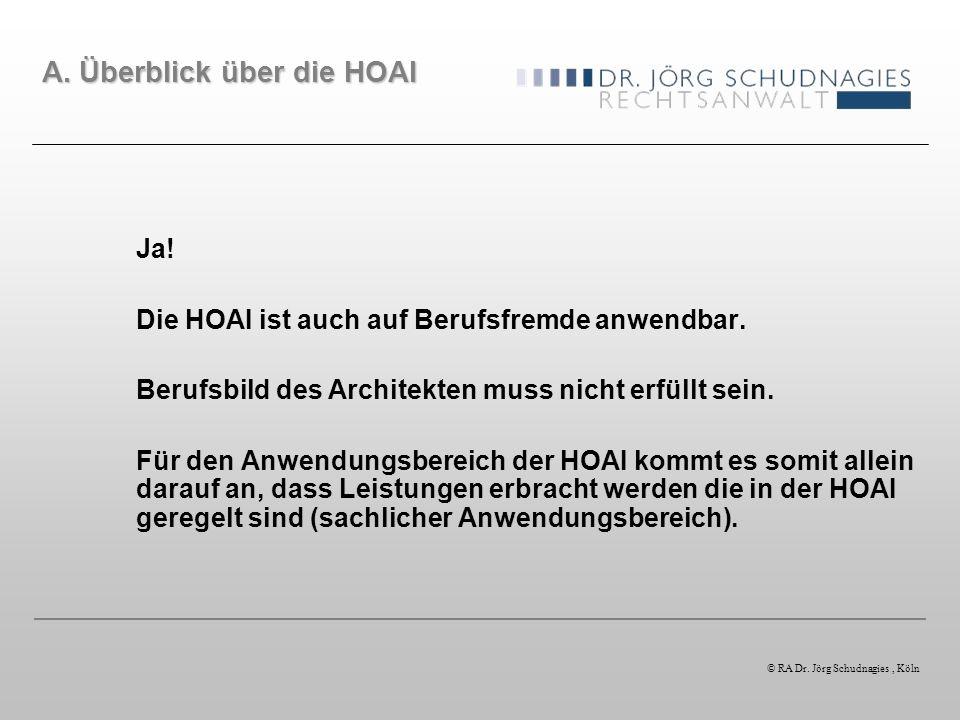 Ja! Die HOAI ist auch auf Berufsfremde anwendbar. Berufsbild des Architekten muss nicht erfüllt sein. Für den Anwendungsbereich der HOAI kommt es somi