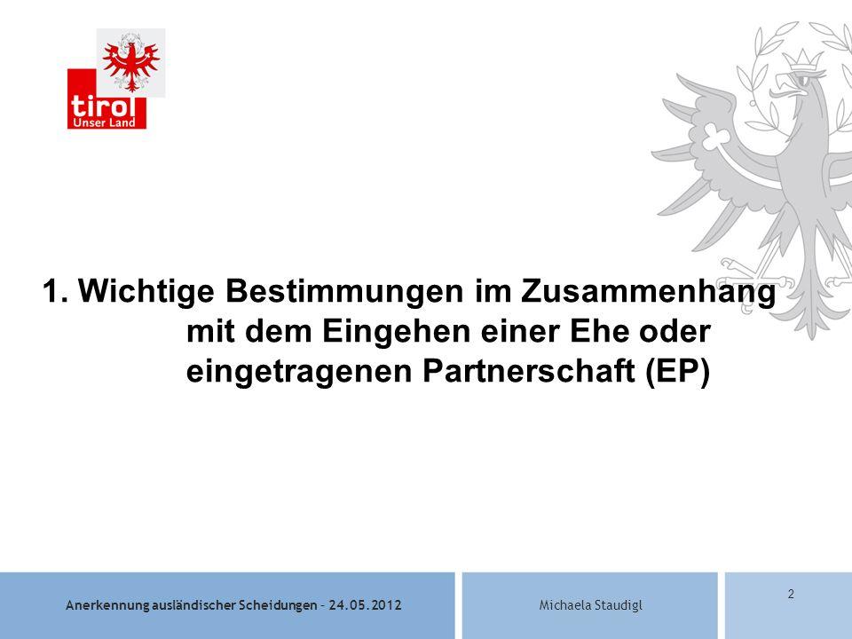 Anerkennung ausländischer Scheidungen – 24.05.2012Michaela Staudigl 2 1.