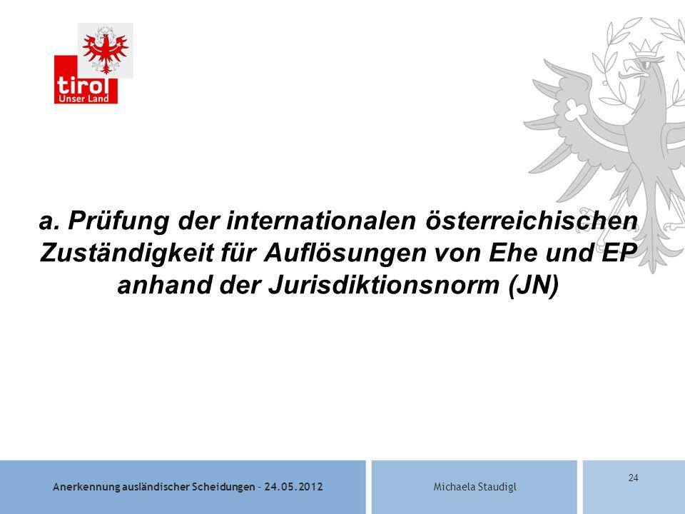 Anerkennung ausländischer Scheidungen – 24.05.2012Michaela Staudigl 24 a.