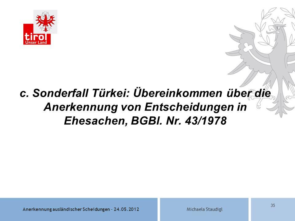 Anerkennung ausländischer Scheidungen – 24.05.2012Michaela Staudigl 35 c.