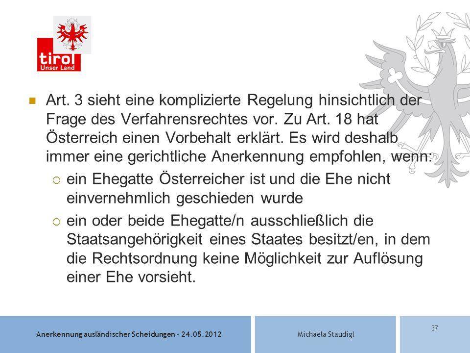 Anerkennung ausländischer Scheidungen – 24.05.2012Michaela Staudigl 37 Art.