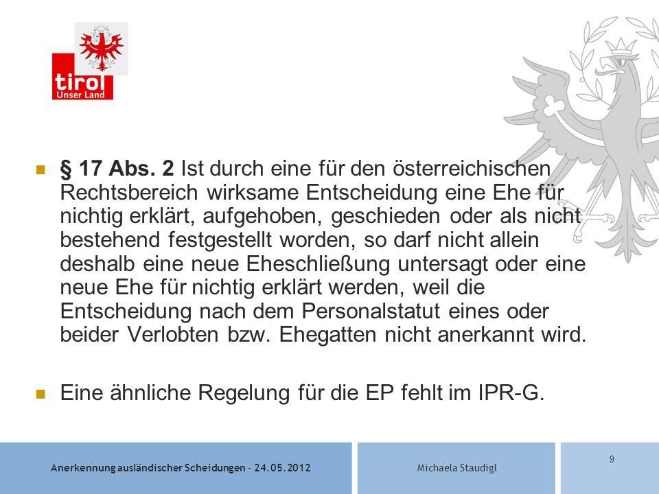 Anerkennung ausländischer Scheidungen – 24.05.2012Michaela Staudigl 9 § 17 Abs.