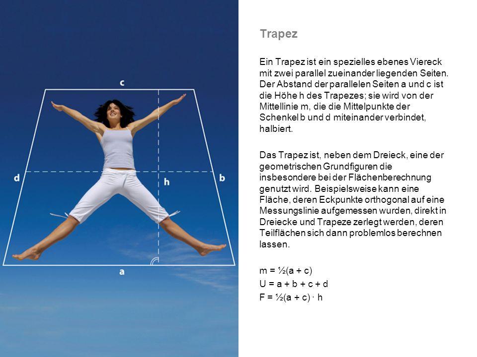 Trapez Ein Trapez ist ein spezielles ebenes Viereck mit zwei parallel zueinander liegenden Seiten.