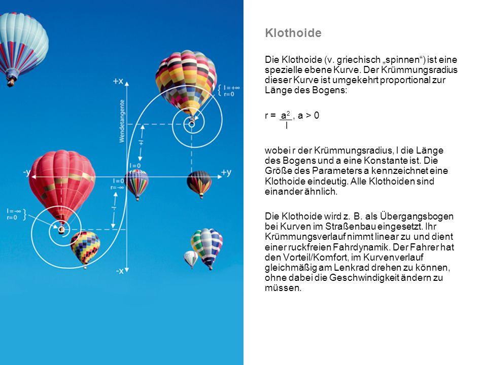 Klothoide Die Klothoide (v.griechisch spinnen) ist eine spezielle ebene Kurve.