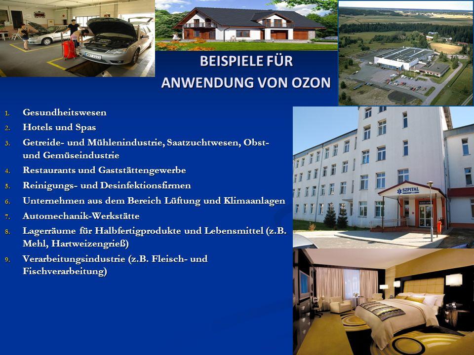 BEISPIELE FÜR ANWENDUNG VON OZON 1. Gesundheitswesen 2. Hotels und Spas 3. Getreide- und Mühlenindustrie, Saatzuchtwesen, Obst- und Gemüseindustrie 4.