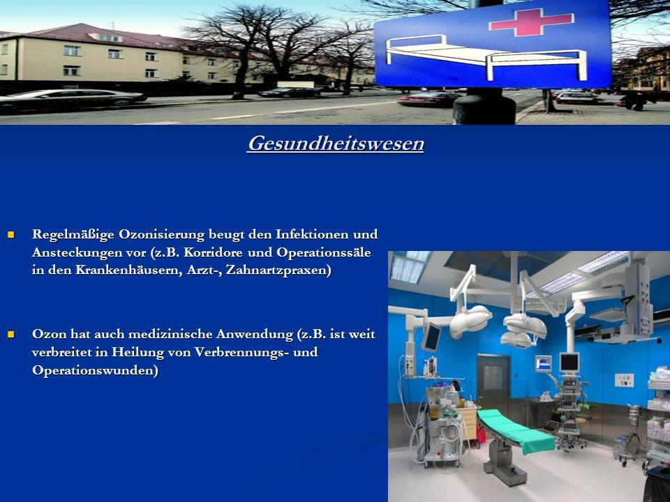 Gesundheitswesen Regelmäßige Ozonisierung beugt den Infektionen und Ansteckungen vor (z.B. Korridore und Operationssäle in den Krankenhäusern, Arzt-,