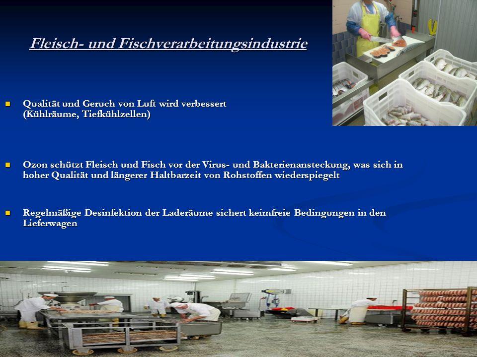 Fleisch- und Fischverarbeitungsindustrie Qualität und Geruch von Luft wird verbessert (Kühlräume, Tiefkühlzellen) Qualität und Geruch von Luft wird ve