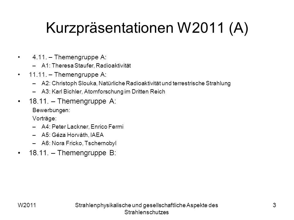Kurzpräsentationen W2011 (A) 4.11.– Themengruppe A: –A1: Theresa Staufer, Radioaktivität 11.11.