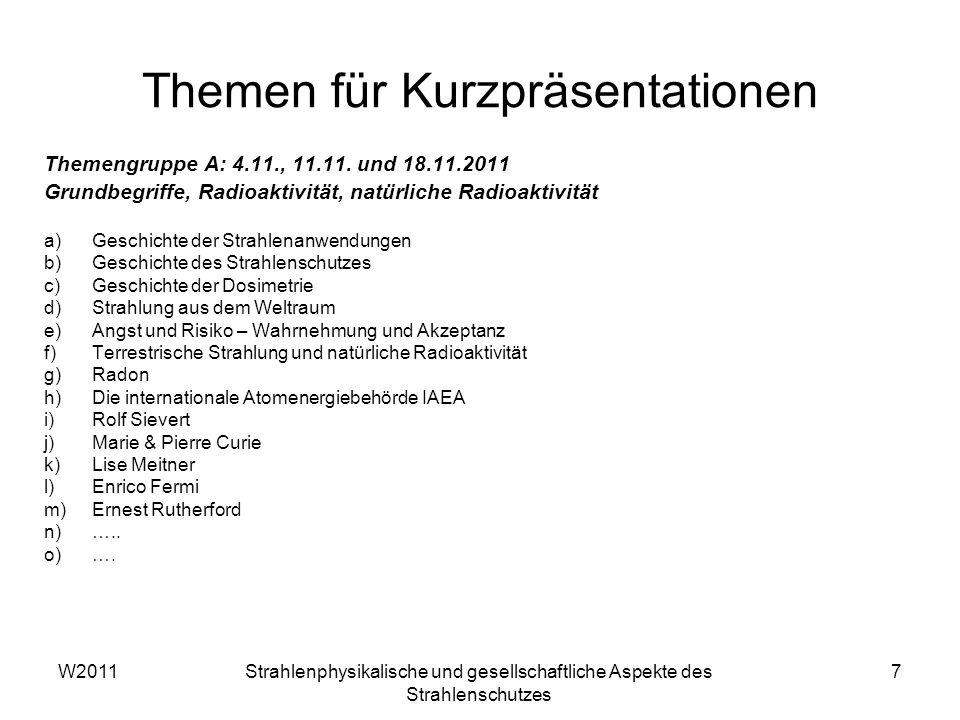 W2011Strahlenphysikalische und gesellschaftliche Aspekte des Strahlenschutzes 8 Themengruppe B: 18.11., 25.11.