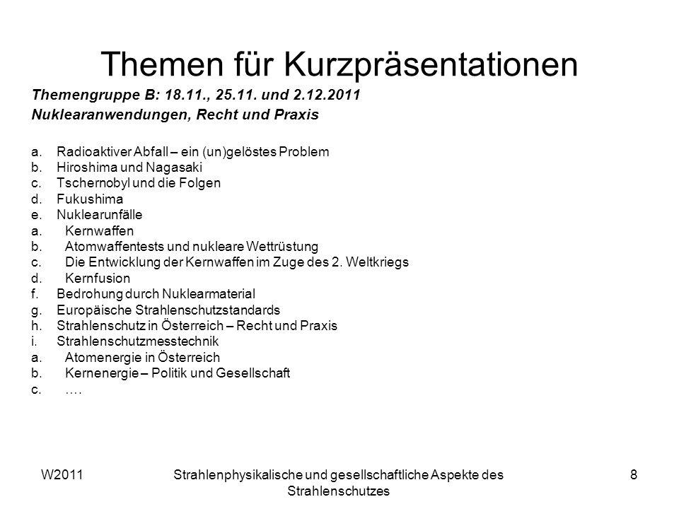 W2011Strahlenphysikalische und gesellschaftliche Aspekte des Strahlenschutzes 9 Themengruppe C: 9.12.