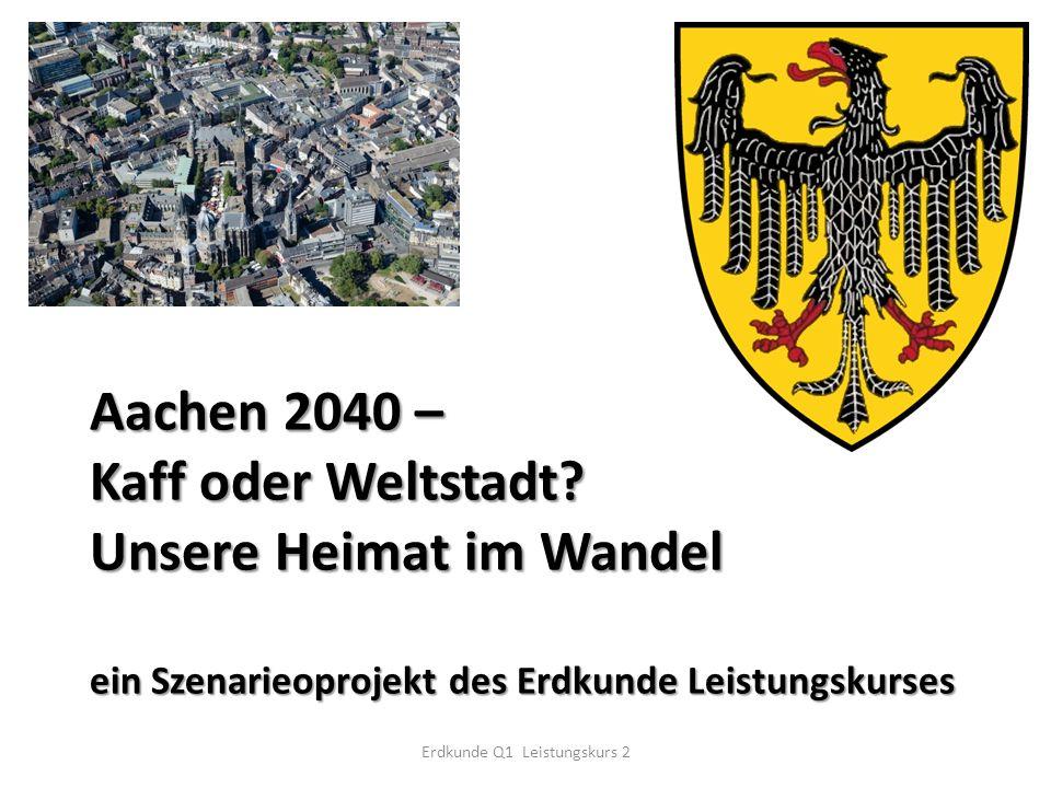 Aachen 2040 – Kaff oder Weltstadt.