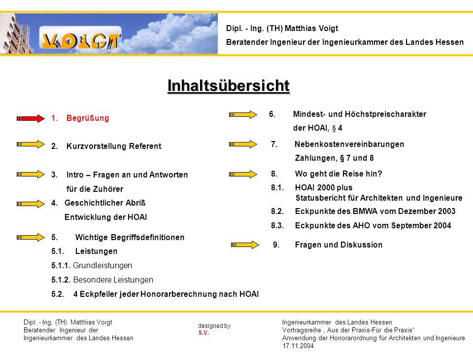 Ingenieurkammer des Landes Hessen Vortrag am 17.11.2004 Thema : Anwendung der Honorarordnung für Architekten und Ingenieure Ausgewählte Kapitel und Grundlagen Referent : Dipl.-Ing.