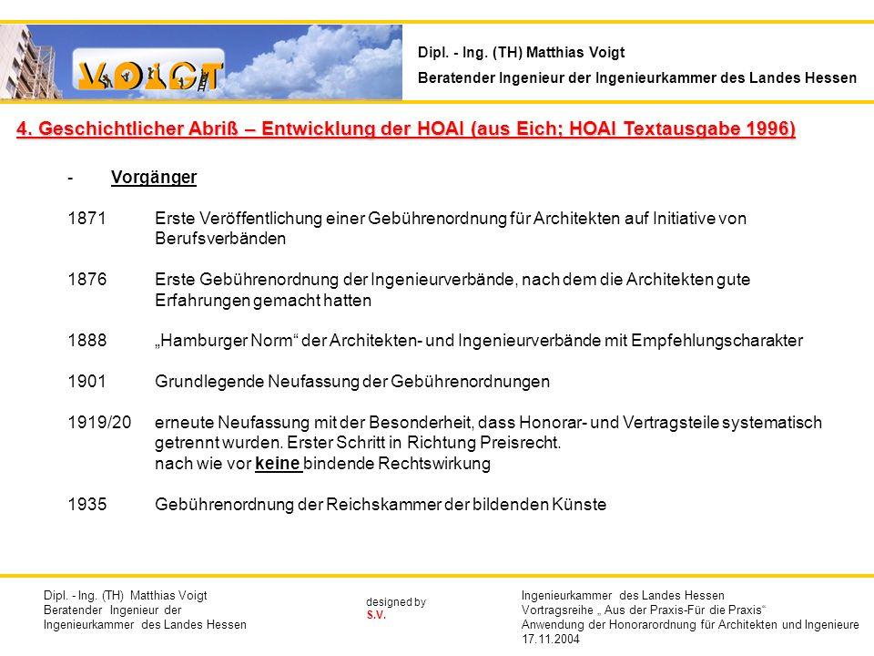 designed by S.V. 4. Geschichtlicher Abriß – Entwicklung der HOAI (aus Eich; HOAI Textausgabe 1996) -Vorgänger 1871Erste Veröffentlichung einer Gebühre